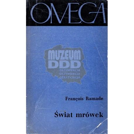 ŚWIAT MRÓWEK autor FRANCOIS RAMADE